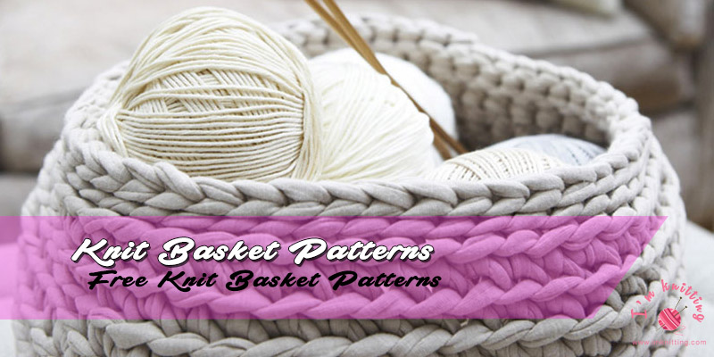 Free Knit Basket Patterns | I\'m Knitting - Knitting Patterns