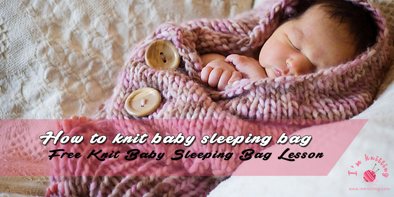 Knitted Baby Sleeping Bag Im Knitting Knitting Patterns