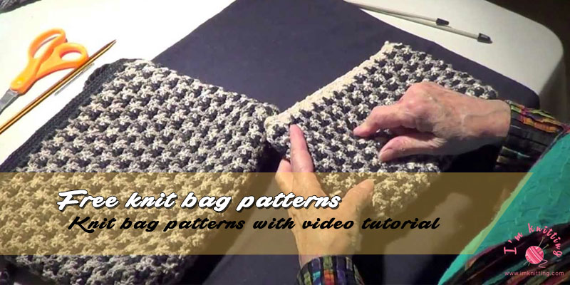 Knitted Bag: Make Your Own Style | I\'m Knitting - Knitting Patterns
