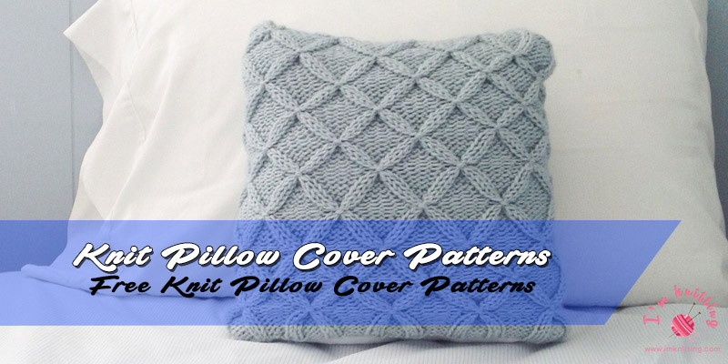 Knit Pillow Cover Knitting Patterns
