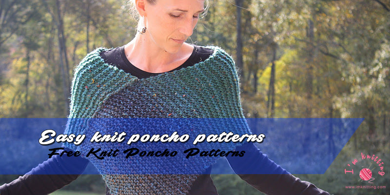 Easy knit poncho patterns | I\'m Knitting - Knitting Patterns