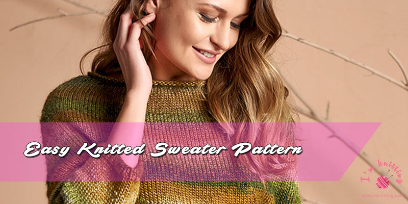 Easy Knitted Sweater Pattern For Women Im Knitting Knitting